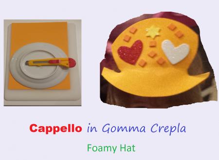 Cappello in gomma crepla – Foamy Hat DIY