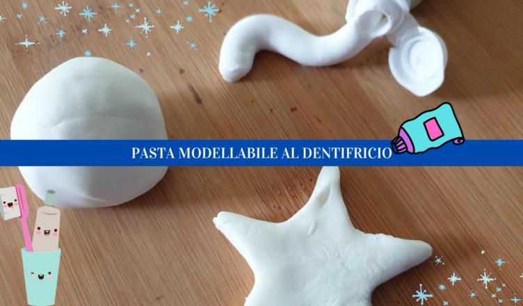 Pasta modellabile al dentifricio