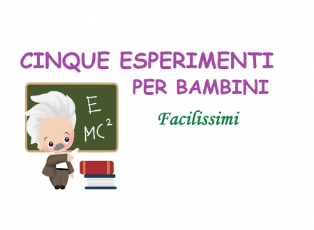 5 Esperimenti per Bambini …Facili …Facili